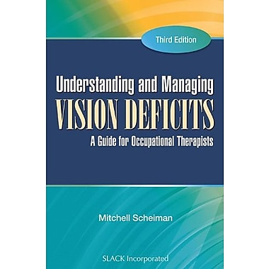 Understanding and Managing Vision Deficits: A Guide for Occupational Therapists, Used Book (9781556429378)