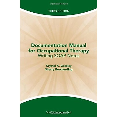 Documentation Manual for Occupational Therapy: Writing SOAP Notes, Used Book (9781556429712)