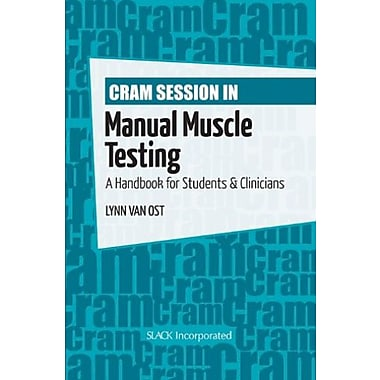 Cram Session in Manual Muscle Testing: A Handbook for Students and Clinicians, Used Book, (9781556429972)