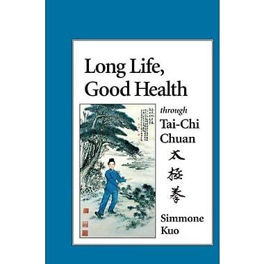 Long Life, Good Health Through Tai-Chi Chuan, Used Book (9781556431111)