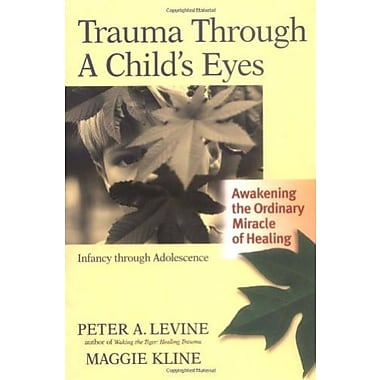 Trauma Through a Child's Eyes: Awakening the Ordinary Miracle of Healing Used Book (9781556436307)