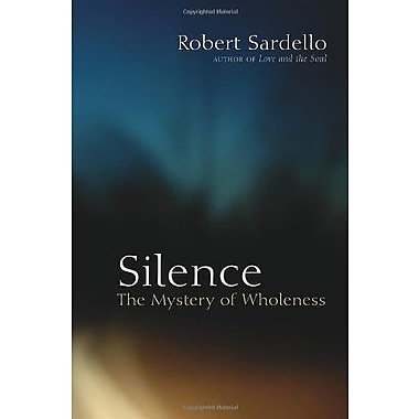 Silence: The Mystery of Wholeness, Used Book (9781556437939)