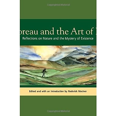 Thoreau and the Art of Life: Reflections on Nature and the Mystery of Existence, Used Book (9781556438837)