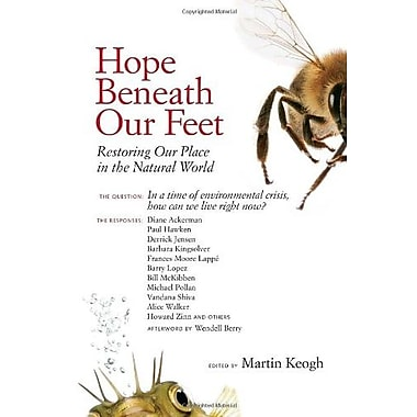 Hope Beneath Our Feet: Restoring Our Place in the Natural World, Used Book (9781556439193)