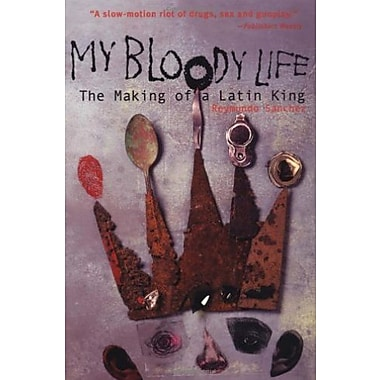 My Bloody Life: The Making of a Latin King, Used Book (9781556524271)