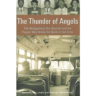 The Thunder of Angels: The Montgomery Bus Boycott and the People Who Broke the Back of Jim Crow, Used Book (9781556526763)
