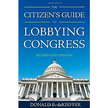The Citizen's Guide to Lobbying Congress, Used Book (9781556527180)