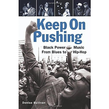 Keep On Pushing: Black Power Music from Blues to Hip-hop, Used Book (9781556528170)