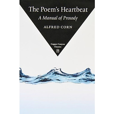 The Poem's Heartbeat: A Manual of Prosody, Used Book (9781556592812)