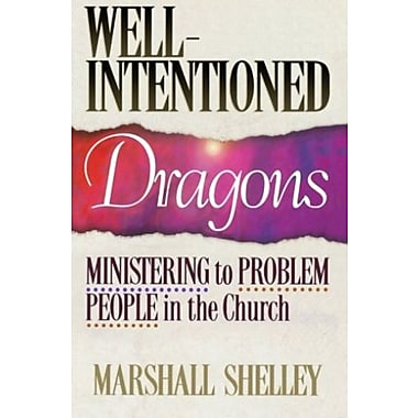 Well-Intentioned Dragons: Ministering to Problem People in the Church, Used Book (9781556615153)