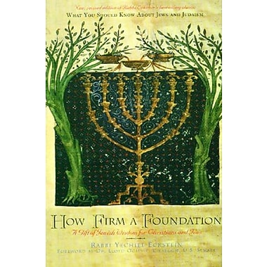 How Firm a Foundation: A Gift of Jewish Wisdom for Christians and Jews, Used Book (9781557251893)