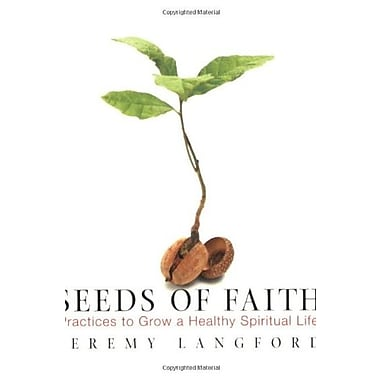 Seeds of Faith: Practices to Grow a Healthy Spiritual Life, Used Book (9781557254399)
