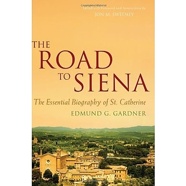 The Road to Siena: The Essential Biography of St. Catherine, Used Book (9781557256218)