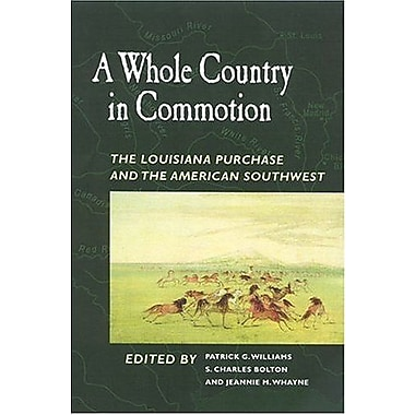 A Whole Country in Commotion: The Louisiana Purchase and the American Southwest, Used Book (9781557287847)