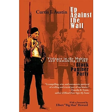 Up Against the Wall: Violence in the Making and Unmaking of the Black Panther Party, Used Book (9781557288752)