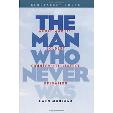 Man Who Never Was: World War II's Boldest Counterintelligence Operation Used Book (9781557504487)