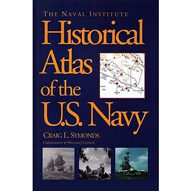 The Naval Institute Historical Atlas of the U.S. Navy, Used Book (9781557507976)