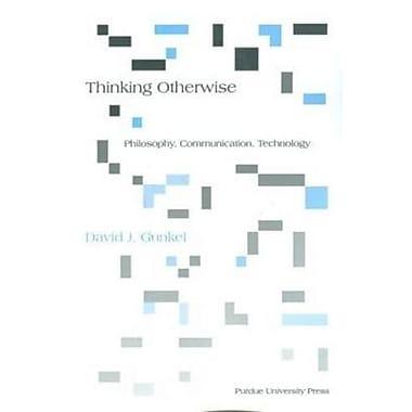 Thinking Otherwise: Philosophy, Communication Technology, Used Book (9781557534361)
