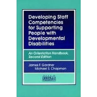 Developing Staff Competencies for Supporting People with Developmental Disabilities: An Orientation Handbook (9781557661074)