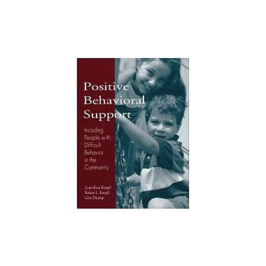 Positive Behavioral Support: Including People with Difficult Behavior in the Community, Used Book (9781557662286)