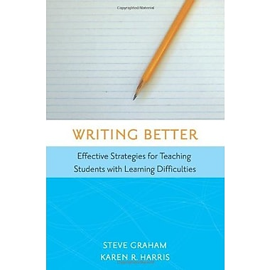 Writing Better: Effective Strategies for Teaching Students with Learning Difficulties Used Book (9781557667045)