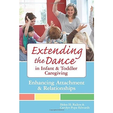 Extending the Dance in Infant and Toddler Caregiving: Enhancing Attachment and Relationships, Used Book (9781557668592)