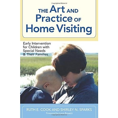 The Art & Practice of Home Visiting: Early Intervention for Children with Special Needs & Their Families, New Book