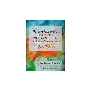 The Paraprofessional's Handbook for Effective Support in Inclusive Classrooms Used Book (9781557668998)