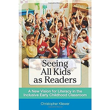 Seeing All Kids as Readers: A New Vision for Literacy in the Inclusive Early Childhood Classroom, New Book (9781557669018)