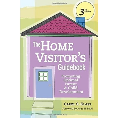 The Home Visitor's Guidebook: Promoting Optimal Parent and Child Development, Third Edition Used Book (9781557669032)