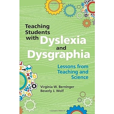 Teaching Students with Dyslexia and Dysgraphia: Lessons from Teaching and Science, New Book (9781557669346)
