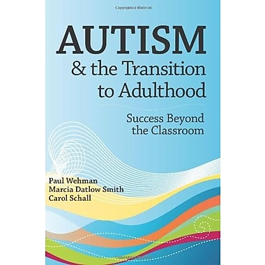 Autism & the Transition to Adulthood: Success Beyond the Classroom, Used Book (9781557669582)