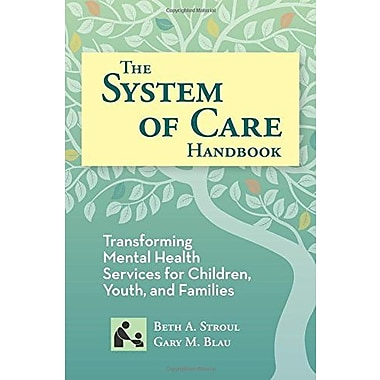 The System of Care Handbook: Transforming Mental Health Services for Children, Youth and Families, Used Book, (9781557669629)
