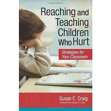 Reaching and Teaching Children Who Hurt: Strategies for Your Classroom Used Book (9781557669742)