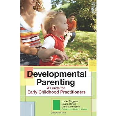 Developmental Parenting: A Guide for Early Childhood Practitioners Used Book (9781557669766)
