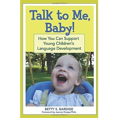 Talk to Me, Baby!: How You Can Support Young Children's Language Development Used Book (9781557669773)