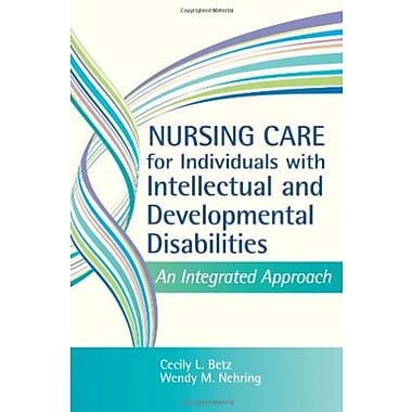 Nursing Care for Individuals with Intellectual and Developmental Disabilities: An Integrated Approach, New Book (9781557669827)