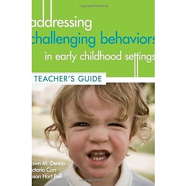 Addressing Challenging Behaviors in Early Childhood Settings: A Teacher's Guide, Used Book (9781557669841)