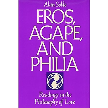 Eros, Agape and Philia: Readings in the Philosophy of Love, New Book (9781557782786)