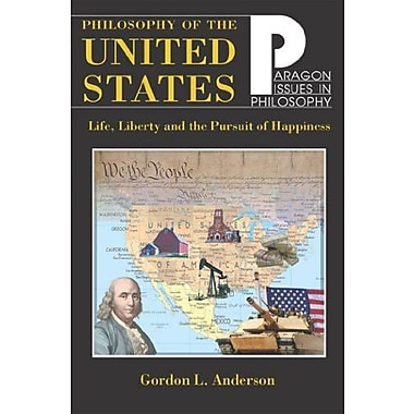 Philosophy of the United States: Life, Liberty and the Pursuit of Happiness, Used Book (9781557788443)