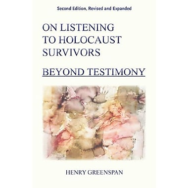 On Listening to Holocaust Survivors: Beyond Testimony, 2nd Revised and Expanded Edition Used Book (9781557788771)