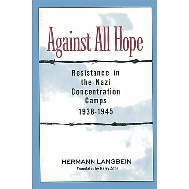Against all Hope: Resistance in the Nazi Concentration Camps, Used Book (9781557788825)