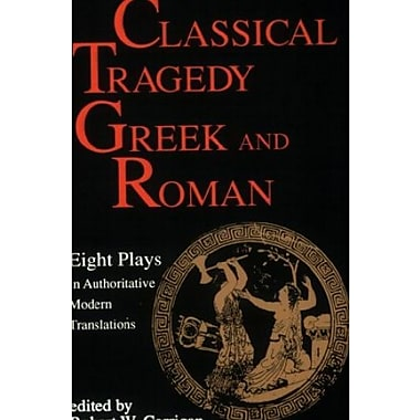 Classical Tragedy - Greek and Roman: Eight Plays in Authoritative Modern Translations, Used Book (9781557830463)