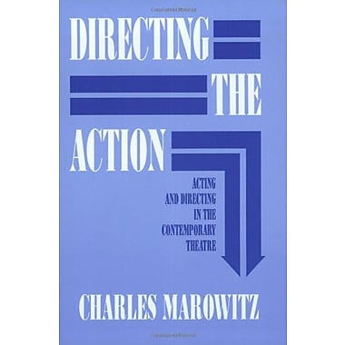 Directing the Action: Acting and Directing in the Contemporary Theatre (Applause Acting Series), New Book (9781557830722)