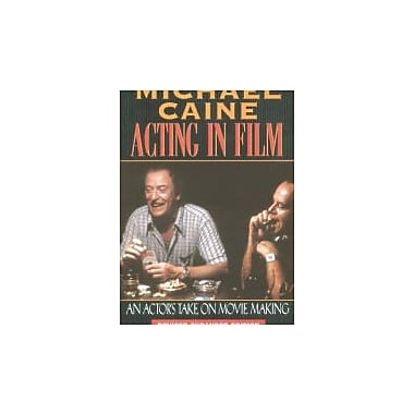 Michael Caine - Acting in Film: An Actor's Take on Movie Making, Used Book, (9781557832771)