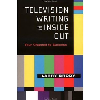 Television Writing from the Inside Out: Your Channel to Success, Used Book (9781557835017)