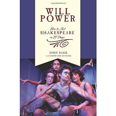 Will Power: How to Act Shakespeare in 21 Days (Applause Books), New Book (9781557836663)