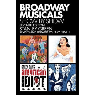 Broadway Musicals, Show by Show - Seventh Edition, Used Book (9781557837844)