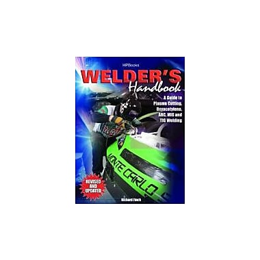 Welder's Handbook, RevisedHP1513: A Guide to Plasma Cutting Oxyacetylene ARC MIG and TIG Welding, Used Book (9781557885135)