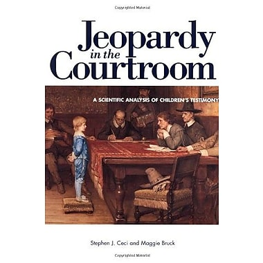 Jeopardy in the Courtroom: A Scientific Analysis of Children's Testimony, Used Book (9781557986320)